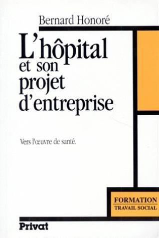 Pour un projet d'entreprise à l'hôpital par B. Honoré