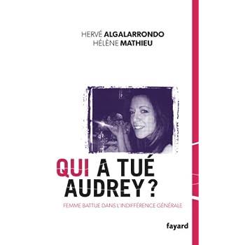 Qui a tué Audrey ?: Une femme battue dans l'indifférence générale