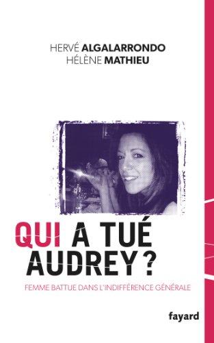 Qui a tué Audrey ?: Une femme battue da...