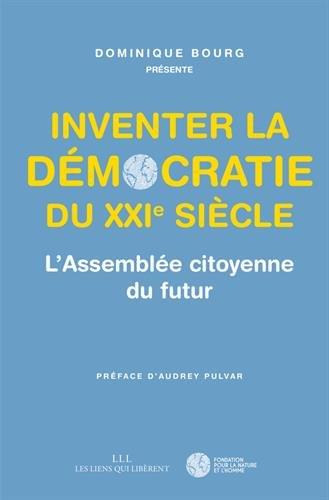Inventer la dmocratie du XXIe sicle, l'assemble citoyenne du futur