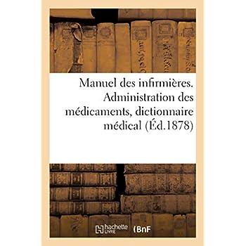 Manuel des infirmières. Administration des médicaments, dictionnaire médical