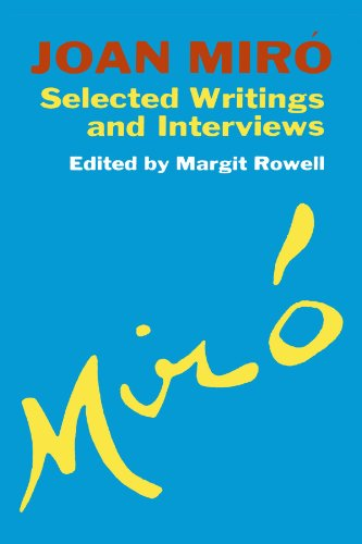 Joan Miro: Selected Writings and Interviews