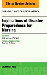 Implications of Disaster Preparedness for Nursing, An Issue of Nursing Clinics of North America, 1e (The Clinics: Nursing)