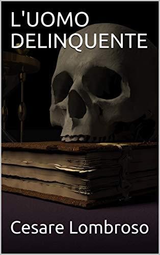 L'UOMO DELINQUENTE (Italian Edition)