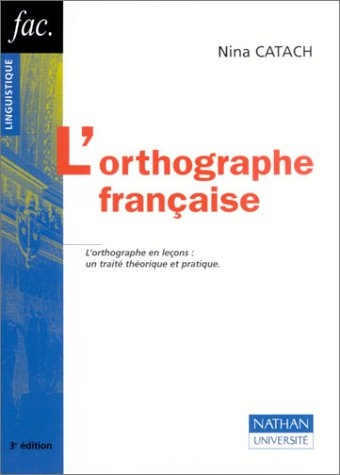L'Orthographe française par Nina Catach