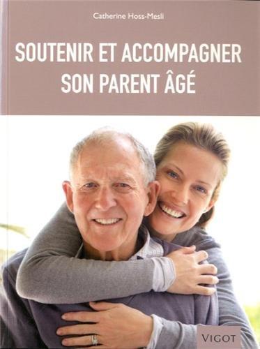 Soutenir et accompagner son parent âgé