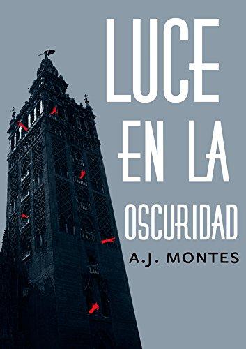 Luce en la oscuridad por A. J. Montes