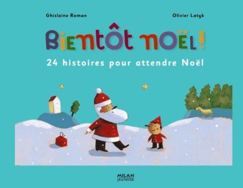 Bientôt Noël !, 24 histoires pour attendre Noël