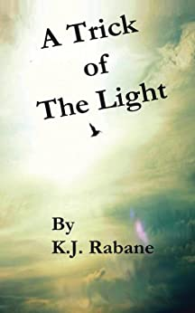 A Trick of the Light by [Rabane, K.J.]