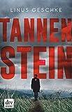 Tannenstein: Thriller von Linus Geschke