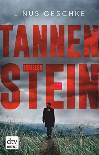 Buchseite und Rezensionen zu 'Tannenstein: Thriller' von Linus Geschke