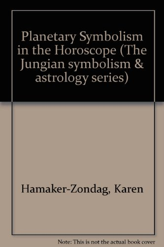 Planetary Symbolism in the Horoscope (The Jungian symbolism & astrology series)