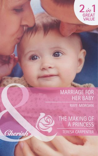 book cover of Marriage for Her Baby / The Making of a Princess