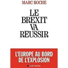 Le Brexit va réussir (A.M. POLITIQUE) (French Edition)