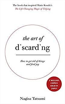 The Art of Discarding: How to get rid of clutter and find joy by [Tatsumi, Nagisa]
