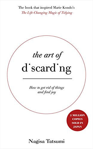 The Art of Discarding: How to get rid of clutter and find joy (English Edition) -
