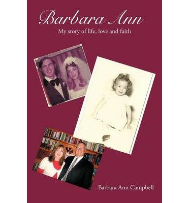 Barbara Ann: The Story of Life,Love and Faith (Paperback) - Common