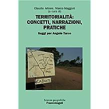 Territorialità: concetti, narrazioni, pratiche: Saggi per Angelo Turco