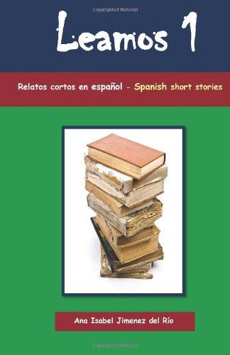 Leamos 1: Spanish Short Stories for Beginners (Relatos Cortos en Español Para Principiantes)