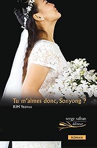 Tu m'aimes donc, Sonyong ? par Yeonsu Kim