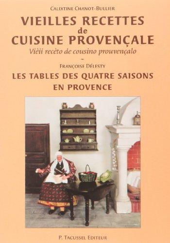 Vieilles Recettes de Cuisine Provencale  Édition Bilingue par Chanot/Delesty