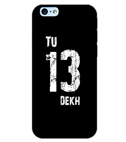 APPLE IPHONE 6 TU 13 DEKH Back Cover by PRINTSWAG  available at amazon for Rs.549