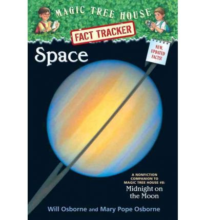 By Will Osborne ; Mary Pope Osborne ; Salvatore Murdocca ( Author ) [ Space: A Nonfiction Companion to Magic Tree House #8: Midnight on the Moon Magic Tree House Fact Tracker By Feb-2002 Paperback