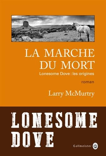 La marche du mort : Lonesome Dove : les origines