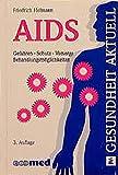 AIDS: Gefahren - Schutz - Vorsorge - Behandlungsmöglichkeiten (Gesundheit aktuell)