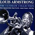 Louis Armstrong - The Ultimate Collec...