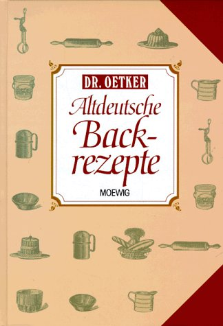 Altdeutsche Backrezepte, Mit Abb.,