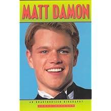 Matt Damon: An Unauthorized Biography