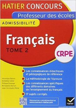 Concours professeur des écoles 2015 - Français Tome 2 - Epreuve écrite d'admissibilité de Véronique Boiron ,Micheline Cellier ,Bernadette Kervyn ( 16 juillet 2014 )