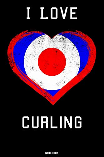 I Love Curling Notebook: Curling Sport Journal Curling Player and Coach Training composition book Birthday Gift