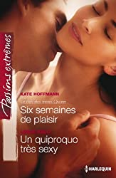 Six semaines de plaisir - Un quiproquo très sexy : Série Le défi des frères Quinn, vol. 3