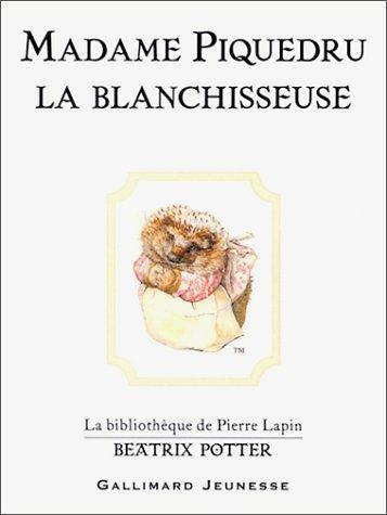 Beatrix Potter: Madame Piquedru LA Blanchisseuse