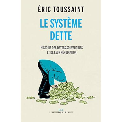 Le système dette, Histoire des dettes souveraines et de leur répudiation
