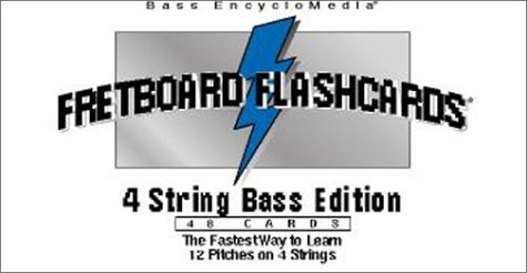 Fretboard Flashcards: 4 String Bass Edition : The Fastest Way to Learn 12 Pitches on 4 Strings