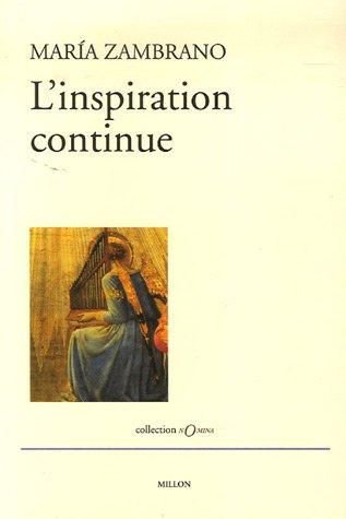 L'inspiration continue : Essais pour les perplexes par Maria Zambrano