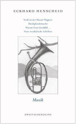 Gesammelte Werke in Einzelausgaben / Musik: Verdi ist der Mozart Wagners, Musikplaudertasche, Warum Frau Grimhild Alberich ausserehelich Gunst gewährte. Neue musikalische Schriften. Werke 7