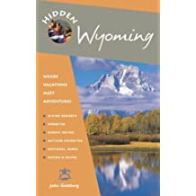 Hidden Wyoming: Including Jackson Hole, Grand Teton, and Yellowstone National Park