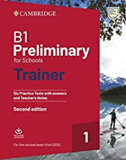 Preliminary for schools trainer. Six practice tests with answers, teacher's notes and downloadable audio. For