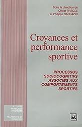 Croyances et performance sportive : Processus socio-cognitifs associés aux comportements sportifs