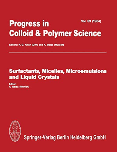 Surfactants, Micelles, Microemulsions and Liquid Crystals (Progress in Colloid and Polymer Science (69), Band 69)