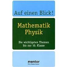 Auf einen Blick! Mathematik, Physik: Die wichtigsten Themen bis zur 10. Klasse