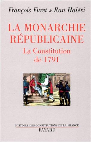 La Monarchie républicaine. : La constitution de 1791