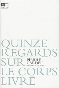 Quinze regards sur le corps livré par Pierre Gardeil