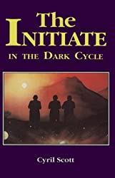 Initiate in the Dark Cycle: A Sequel to the Initiate and to the Initiate in the New World