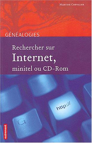 Rechercher sur internet, minitel ou CD-Rom