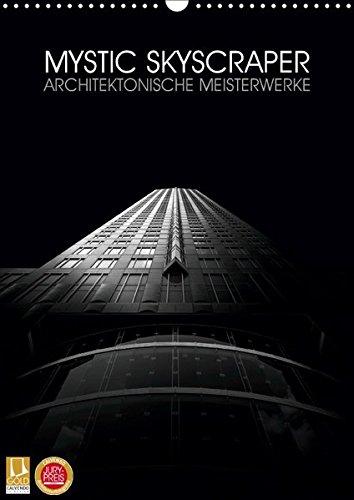 Mystic Skyscraper - Architektonische Meisterwerke (Wandkalender 2019 DIN A3 hoch): Verschiedene Hochhäuser die durch die Art der Bearbeitung mystisch ... (Monatskalender, 14 Seiten ) (CALVENDO Orte)